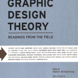 Helen Armstrong - Graphic Design Theory: Readings from the Field (Design Briefs)