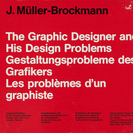 Josef Müller-Brockmann - The Graphic Designer and His Design Problems