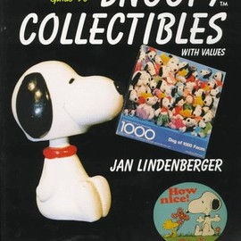Jan Lindenberger - The Unauthorized Guide to Snoopy Collectibles