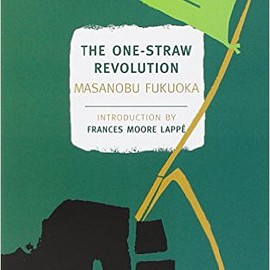 Masanobu Fukuoka - The One-Straw Revolution: An Introduction to Natural Farming