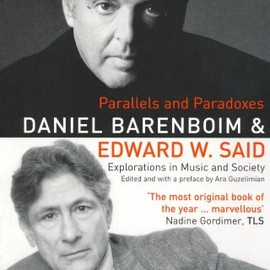 Edward W. Said (著), Daniel Barenboim (著) - Parallels and Paradoxes: Explorations in Music and Society