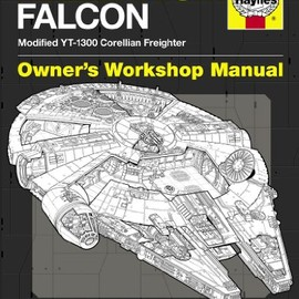 Ryder Wyndham , Chris Trevas - Millennium Falcon Manual: Modified YT-1300 Corellian Freighter (Owners Workshop Manual)