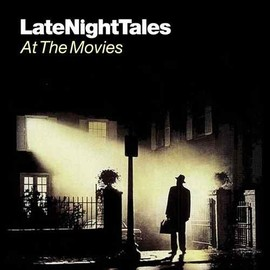 Various Artists - Late Night Tales - At The Movies