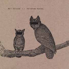 Neil Halstead - Palindrome Hunches