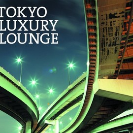 Various Artists - TOKYO LUXURY LOUNGE/V.A.