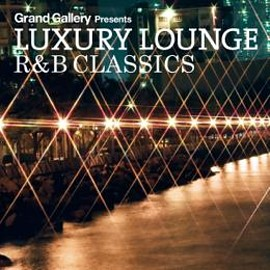 Various Artists - LUXURY LOUNGE R&B CLASSICS