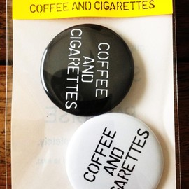 "WRIGHT - Can Badge ""COFFEE AND CIGARETTES"""