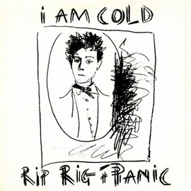 RIP RIG + PANIC - I Am Cold ~ Expanded Edition [from UK]