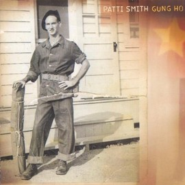 Patti Smith - Gung Ho/Patti Smith