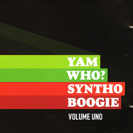Yam Who? - Syntho Boogie Volume Uno