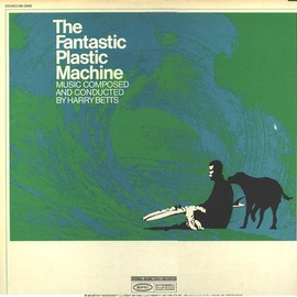 Harry Betts - Fantastic Plastic Machine OST
