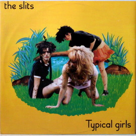 The Slits - Typical Girls 12