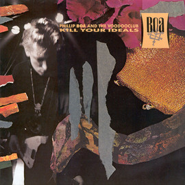 Phillip Boa and The Voodoo Club - Kill Your Ideals,