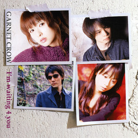 GARNET CROW - I'm Waiting 4 You