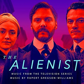 Rupert Gregson-Williams - The Alienist: Music From The Television Series