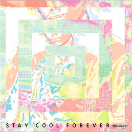 STAY COOL FOREVER - Whenever