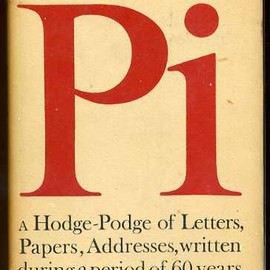 Bruce Rogers - Pi a Hodge Podge of the Letters, Papers, and Addresses Written During the Last 60 Years: A Hodge-Podge of the Letters, Papers, and Addresses Written D