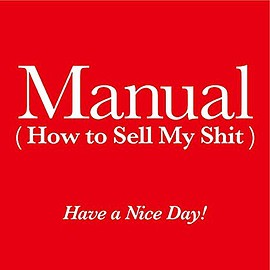 Have a Nice Day! - The Manual (How to Sell My Shit)