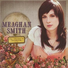 Meaghan Smith - The Cricket's Orchestra
