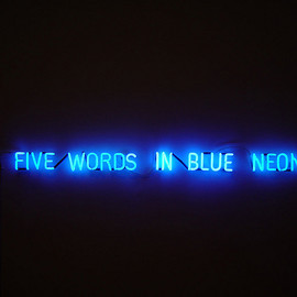 Joseph Kosuth - Five words in blue neon, 1965
