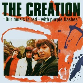 Creation - Our Music Is Red With Purple Flashes
