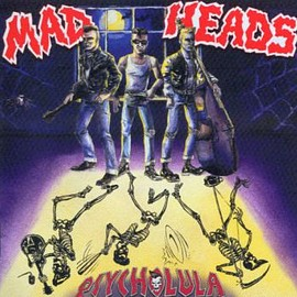 Mad Heads - Psycholula