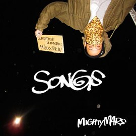 MIGHTY MARS - SONGS -Super Duper Ultra Chill Mix Show-