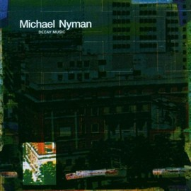 Michael Nyman - Decay Music (1976 LP)