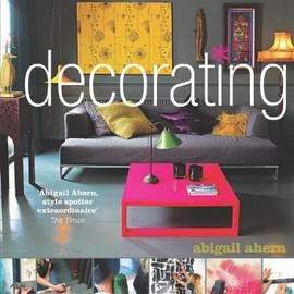 Abigail Ahern - Girl's Guide to Decorating