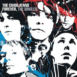 The Charlatans - Forever: The Singles