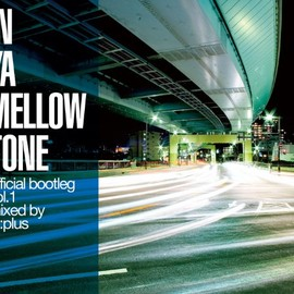 Various Artists - IN YA MELLOW TONE official bootleg vol.1 mixed by re:plus