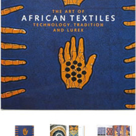 John Picton (編集) - The Art of African Textiles: Technology, Tradition and Lurex アフリカン・テキスタイルの芸術