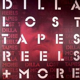 J Dilla - LOST TAPES, REELS + MORE (EP) (ANALOG)