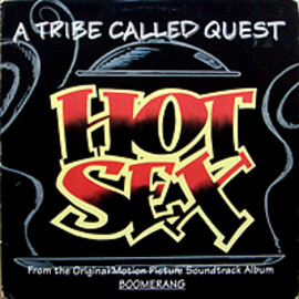 A TRIBE CALLED QUEST - HOT SEX