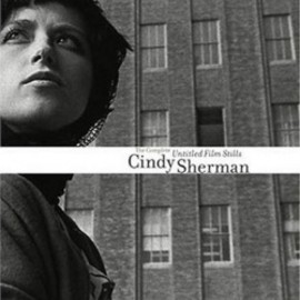 Cindy Sherman - The Complete Untitled Film Stills: He Complete Untitled Film Stills