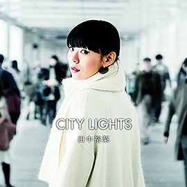 田中裕梨 (from BLU-SWING) - CITY LIGHTS