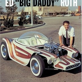 "Ed Roth - Hot Rods by Ed ""Big Daddy"" Roth"