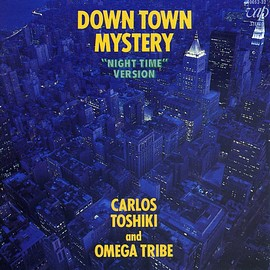 """Carlos Toshiki and Omega Tribe - Down Town Mystery """"Night Time"""" Version"""
