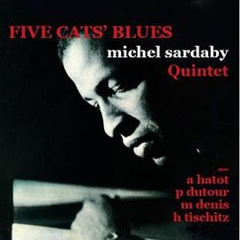 Michael Sardaby Quintet - FIVE CATS' BLUES