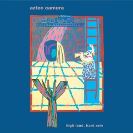 Aztec Camera - High Land, Hard Rain [2CD/30th anniversary edition] [import]
