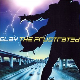 GLAY - THE FRUSTRATED (初回生産限定盤)(DVD付)