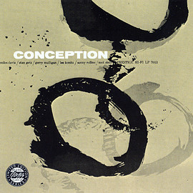 Miles Davis, Stan Getz, Lee Konitz - Conception