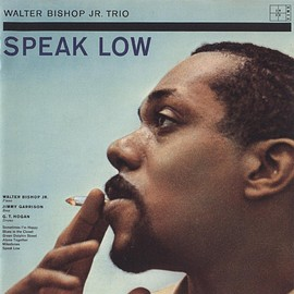 Walter Bishop Jr.Trio - Speak Low (Vinyl,LP)