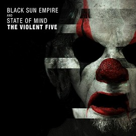 Black Sun Empire & State of Mind - The Violent Five