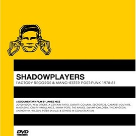 JAMES NICE - DVD/SHADOWPLAYERS-FACTORY RECORDS & MANCHESTER POST-PUNK 1978-81