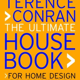 Terence Conran - Ultimate House Book: For Home Design in the Twenty-First Century