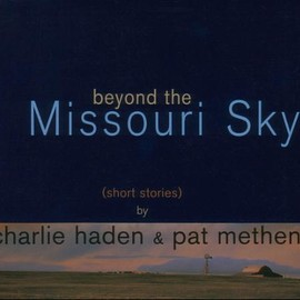 Charlie Haden, Pat Metheny - Beyond The Missouri Sky (Short Stories)