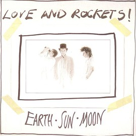 Love and Rockets! - Earth, Sun, Moon