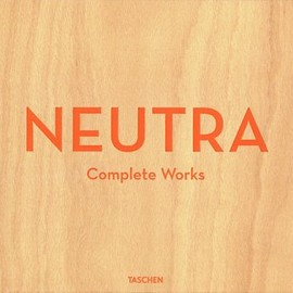 Dion Neutra, Barbara Mac Lamprecht, Peter Gossel,  Julius Shulman - Neutra: Complete Works