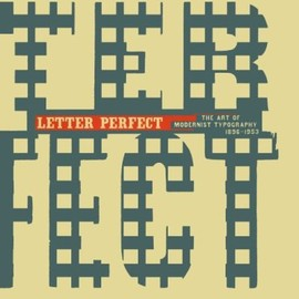 letter perfect  The art of modernist typography 1896-1953